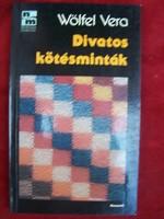 Wöfel Vera: Divatos kötésminták  Kossuth Könyvkiadó (Budapest) , 1988  Fülszöveg Ötven új mintát ajá