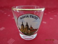 Üveg pálinkás kupica Maria Trost felirattal és látképpel, magassága 4 cm. Vanneki!