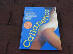 Callan Pinckney : Callanetics, Hogyan legyünk 10óra alatt 10 évvel fiatalabbak?