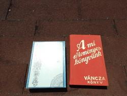 Váncza Könyv _ A mi süteményes könyvünk / Valódi Magyar Szakács Könyv Zilahy Ágnes
