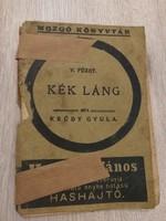 Krúdy Gyula - Kék láng- első kiadás 1908 -ritkaság, 1 forintról.