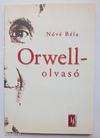 Nóvé Béla: Orwell-olvasó - Esszék, tanulmányok, vitacikkek