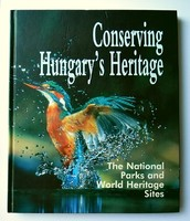 Conserving Hungary's Heritage. The National Parks and World Heritage Sites