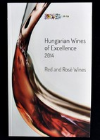 Hungarian Wines of Excellence 2014. Red and Rosé Wines
