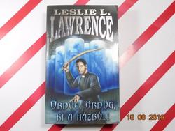 Leslie l. Lawrence: Devil, devil, out of the house!
